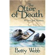 The Otter of Death by Webb, Betty, 9781464209925