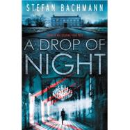 A Drop of Night by Bachmann, Stefan, 9780062289926