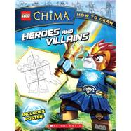 LEGO Legends of Chima: How to Draw: Heroes and Villains by Zalme, Ron, 9780545649926