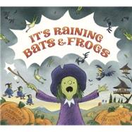 It's Raining Bats & Frogs by Colby, Rebecca; Henry, Steven, 9781250049926