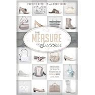 The Measure of Success Uncovering the Biblical Perspective on Women, Work, and the Home by McCulley, Carolyn; Shank, Nora, 9781433679926