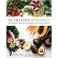 Nutrition Stripped by Hill, Mckel, 9780062419927