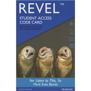 REVEL for Listen to This -- Access Card by Bonds, Mark Evan, PhD, 9780133869927