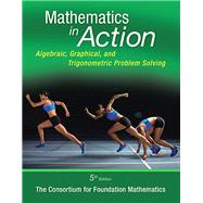 Mathematics in Action Algebraic, Graphical, and Trigonometric Problem Solving by Consortium, 9780321969927