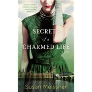 Secrets of a Charmed Life by Meissner, Susan, 9780451419927