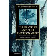 The Cambridge Companion to Literature and the Environment by Westling, Louise, 9781107029927