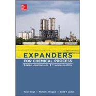 Expanders for Oil and Gas Operations Design, Applications, and Troubleshooting by Singh, Murari; Drosjack, Michael; Linden, David, 9780071799928