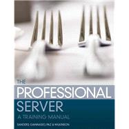 The Professional Server A Training Manual by Sanders, Edward E.; Giannasio, Marcella; Paz, Paul C.; Wilkinson, Ronald C., 9780131709928