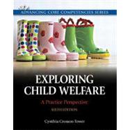 Exploring Child Welfare A Practice Perspective by Crosson-Tower, Cynthia, 9780205819928