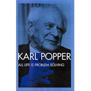 All Life Is Problem Solving by Popper,Karl, 9780415249928