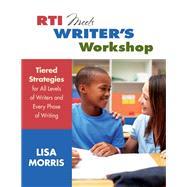 RTI Meets Writer's Workshop by Morris, Lisa, 9781452229928