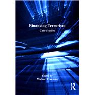 Financing Terrorism: Case Studies by Freeman,Michael, 9781138249929