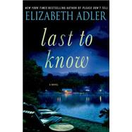 Last to Know A Novel by Adler, Elizabeth, 9781250019929