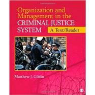 Organization and Management in the Criminal Justice System by Giblin, Matthew J., 9781452219929