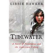 Tidewater by Hawker, Libbie, 9781477829929