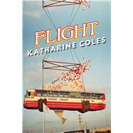 Flight by Coles, Katharine, 9781597099929