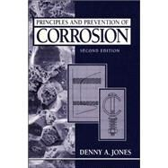 Principles and Prevention of Corrosion by Jones, Denny A., 9780133599930