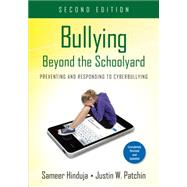 Bullying Beyond the Schoolyard by Hinduja, Sameer; Patchin, Justin W., 9781483349930
