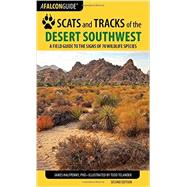 Falcon Guide Scats and Tracks of the Desert Southwest by Halfpenny, James, Ph.D.; Telander, Todd, 9781493009930