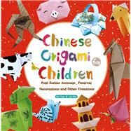 Chinese Origami for Children by Yue, Hu; Xin, Lin, 9781602209930