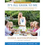 It's All Greek to Me by Matenopolous, Debbie; Capozzi, Peter (CON); Falcone, Jon; Ozner, Michael, M.d., 9781939529930