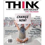 THINK Sociology, Second Canadian Edition by John D. Carl;   Marc  Bélanger, 9780205929931