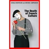 The Death of French Culture by Morrison, Donald; Compagnon, Antoine, 9780745649931