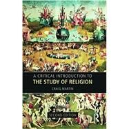 A Critical Introduction to the Study of Religion by Martin; Craig, 9780415419932