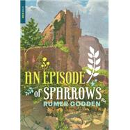 An Episode of Sparrows by Godden, Rumer, 9781590179932