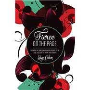 Fierce on the Page by Cohen, Sage, 9781599639932