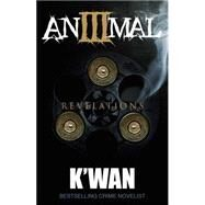 Animal 3 Revelations by K'Wan, 9781936399932