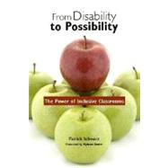 From Disability to Possibility : The Power of Inclusive Classrooms by Schwarz, Patrick, 9780325009933