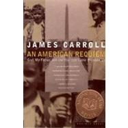An American Requiem: God, My Father, and the War That Came Between Us by Carroll, James, 9780395859933