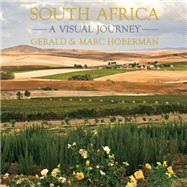 South Africa: A Visual Journey by Hoberman, Gerald; Hoberman, Marc, 9781919939933