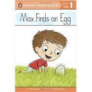 Max Finds an Egg by Blevins, Wiley; Clanton, Ben, 9780448479934