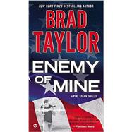 Enemy of Mine by Taylor, Brad, 9780451419934