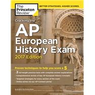 Cracking the AP European History Exam, 2017 Edition by Princeton Review, 9781101919934
