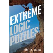 Extreme Logic Puzzles by Clarke, Barry R, 9781454909934