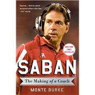 Saban The Making of a Coach by Burke, Monte, 9781476789934