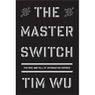 The Master Switch by Wu, Tim, 9780307269935