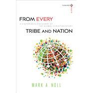 From Every Tribe and Nation by Noll, Mark A., 9780801039935