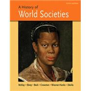 A History of World Societies, Combined Volume by McKay, John P.; Buckley Ebrey, Patricia; Beck, Roger B.; Wiesner-Hanks, Merry E.; Davila, Jerry; Crowston, Clare Haru, 9781457659935