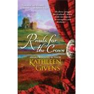 Rivals for the Crown by Kathleen Givens, 9781416509936