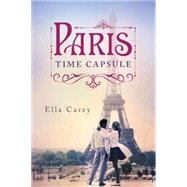 Paris Time Capsule by Carey, Ella, 9781477829936