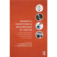 Wrongful Convictions and Miscarriages of Justice: Causes and Remedies in North American and European Criminal Justice Systems by Huff; C. Ronald, 9780415539937