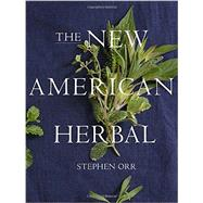 The New American Herbal by Orr, Stephen, 9780449819937
