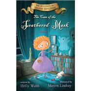 The Case of the Feathered Mask by Webb, Holly; Lindsay, Marion, 9780544619937