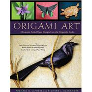 Origami Art by LaFosse, Michael G.; Alexander, Richard L., 9780804849937