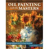 Oil Painting With the Masters: Essential Techniques from Today's Top Artists by Salaski, Cindy, 9781440329937