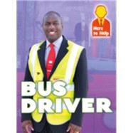 Here to Help: Bus Driver by Phillips, Hannah, 9781445139937